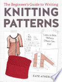 Book The Beginner s Guide to Writing Knitting Patterns