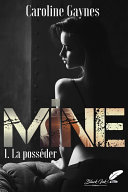 Mine, tome 1 : La posséder