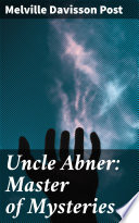 Uncle Abner  Master of Mysteries Book PDF