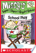 School Play  A Branches Book  Missy s Super Duper Royal Deluxe  3