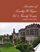 Ancestors of Timothy W Hogan Vol. 2 Family Groups