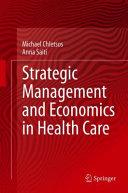 Strategic Management and Economics in Health Care