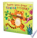 Have You Ever Tickled a Tiger