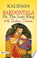 Sakoontala Or The Lost Ring An Indian Drama