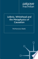 Leibniz  Whitehead and the Metaphysics of Causation