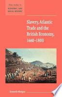 Slavery  Atlantic Trade and the British Economy  1660 1800