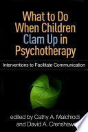 What to Do When Children Clam Up in Psychotherapy