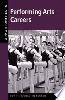 Opportunities in Performing Arts Careers Information About A Variety Of Careers