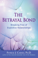 The Betrayal Bond : to someone who is dangerous...