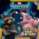 Marvel S Guardians Of The Galaxy Vol 2 The Return Of Rocket And Groot