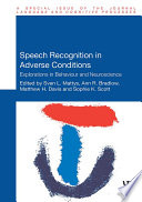 Speech Recognition In Adverse Conditions