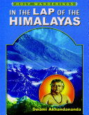 In The Lap Of The Himalayas: Holy Wanderings : by swami akhandananda, conveying his experience of the...