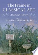 The Frame in Classical Art A Cultural History