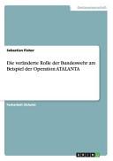 Die veränderte Rolle der Bundeswehr am Beispiel der Operation ATALANTA