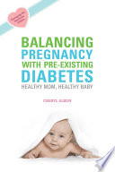 Balancing Pregnancy With Pre Existing Diabetes