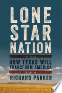 Lone Star Nation  How Texas Will Transform America