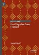 Post Yugoslav Queer Festivals Book PDF