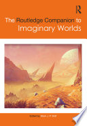 The Routledge Companion to Imaginary Worlds