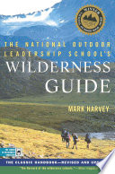 The National Outdoor Leadership School s Wilderness Guide