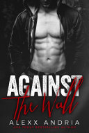 Against The Wall  Bad Boy Romance