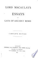 Lord Macaulay s Essays   And  Lays of Ancient Rome