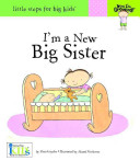 Now I m Growing  I m a New Big Sister   Little Steps for Big Kids