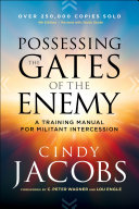 Possessing The Gates Of The Enemy : practical, personal, biblical, and motivational, this bestselling book...