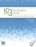Ic3 Certification Guide Using Microsoft Windows 10 Microsoft Office 2016