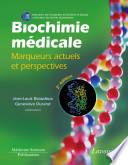 Biochimie m  dicale   Marqueurs actuels et perspectives  2e ed