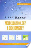 Molecular Biology And Biochemistry A Lab Manual With Colourplates Manual Series 01 book
