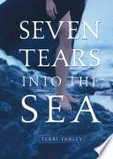 Ebook Seven Tears into the Sea Epub Terri Farley Apps Read Mobile