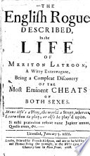 The English Rogue Described, in the Life of Meriton Latroon, a Witty Extravagant