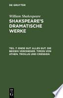 Ende Gut Alles Gut Die Beiden Veroneser Timon Von Athen Troilus Und Cressida