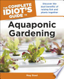 The Complete Idiot s Guide to Aquaponic Gardening