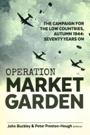 Operation Market Garden : to seize a crossing over the rhine...