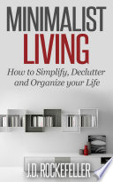 Minimalist Living You How To Apply The