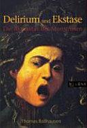 Delirium und Ekstase