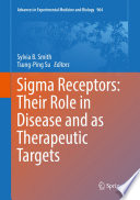 Sigma Receptors  Their Role in Disease and as Therapeutic Targets