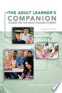 The Adult Learner   s Companion  A Guide for the Adult College Student