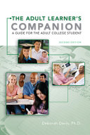 The Adult Learner's Companion: A Guide for the Adult College Student