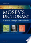 Mosby s Dictionary of Medicine  Nursing   Health Professions