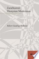 Zarathustra s Dionysian Modernism