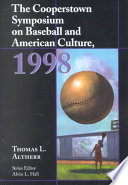 The Cooperstown Symposium on Baseball and American Culture, 1998
