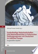 Symbolhaltige Naturlandschaften und Naturwahrzeichen in historischen Siedlungsregionen mit Deutschen im östlichen Europa
