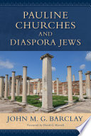 Pauline Churches and Diaspora Jews The Past Twenty Years John Barclay Has Researched