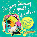Do Your Laundry Or You ll Die Alone