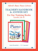 Alfred's Basic Piano Library - Ear Training Teacher's Handbook and Answer Key, Levels 1A-4