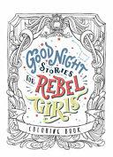 Good Night Stories for Rebel Girls   Coloring Book