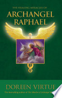 The Healing Miracles Of Archangel Raphael : annoying health issue, archangel raphael is able...