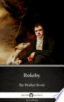 Rokeby by Sir Walter Scott - Delphi Classics (Illustrated)